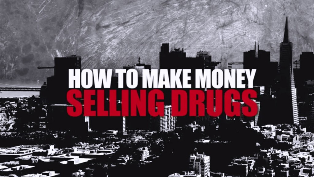 How to Make Money Selling Drugs: Watch and Learn