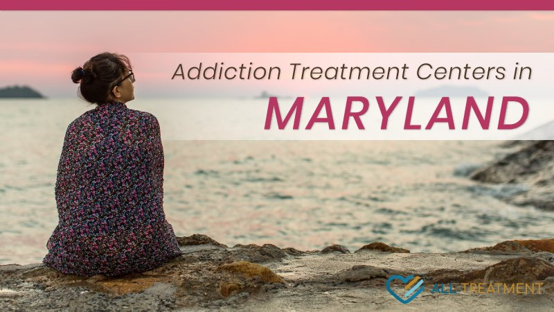 Addiction Treatment Centers in Maryland